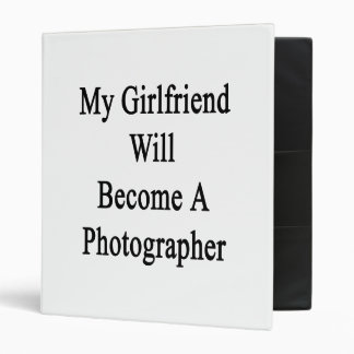 My Girlfriend Will Become A Photographer Binders