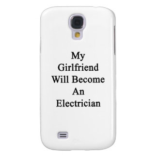 My Girlfriend Will Become An Electrician Samsung Galaxy S4 Cover