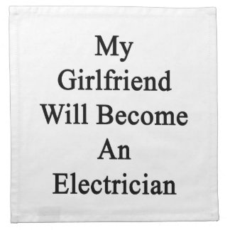 My Girlfriend Will Become An Electrician Printed Napkin