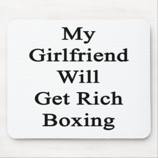 My Girlfriend Will Get Rich Boxing Mouse Pad