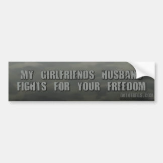 My Girlfriend's Husband Fights For Your Freedom Bumper Sticker