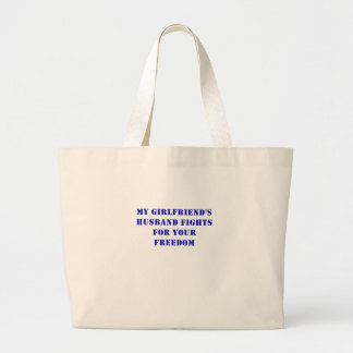 My Girlfriends Husband Fights for your Freedom Jumbo Tote Bag