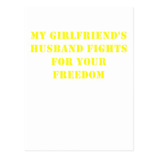 My Girlfriends Husband Fights for your Freedom Postcard