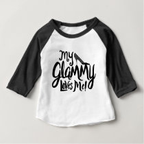 """My Glammy Loves Me!"" Clothing for Grandchildren Baby T-Shirt"