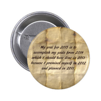 My Goal for 2015 - Funny New Year's Resolution Pin