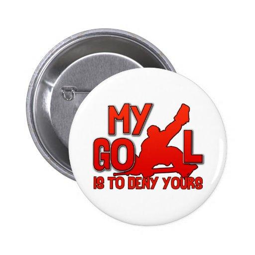 My Goal, Hockey Goalie Pinback Buttons