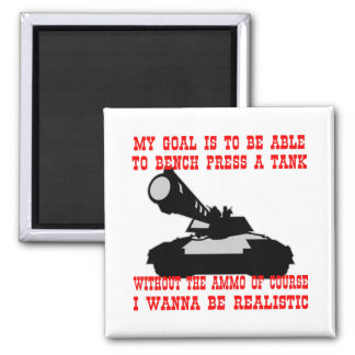 My Goal Is To Bench Press A Tank 2 Inch Square Magnet