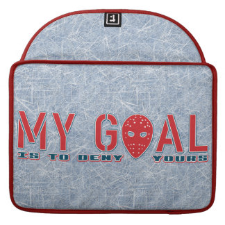 My Goal Is To Deny Yours Hockey MacBook Pro Sleeve