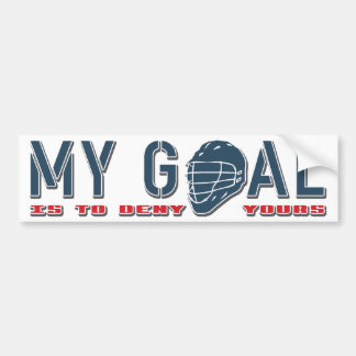 My Goal Is To Deny Yours, Lacrosse Car Bumper Sticker