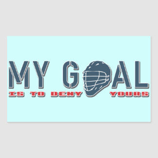 My Goal Is To Deny Yours, Lacrosse Rectangular Sticker