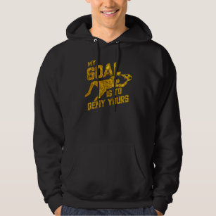 2f164a16563 My Goal Is To Deny Yours Soccer Goalkeeper Gold Hoodie