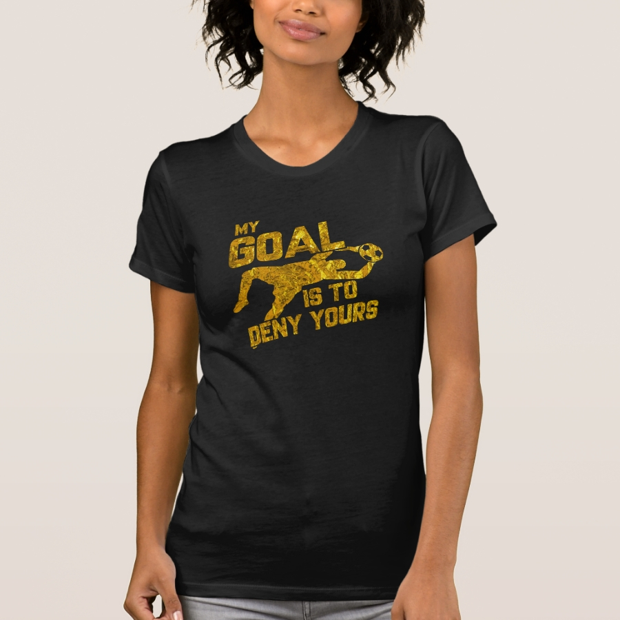 My Goal Is To Deny Yours Soccer Goalkeeper Gold T-Shirt - Best Selling Long-Sleeve Street Fashion Shirt Designs