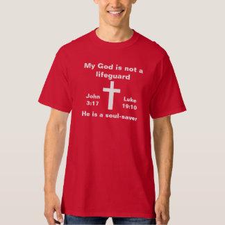 My God is a soul-saver shirt