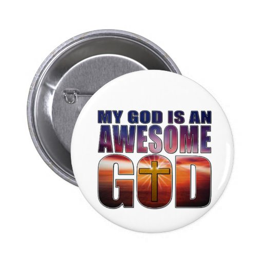 My God is an AWESOME GOD Pinback Button