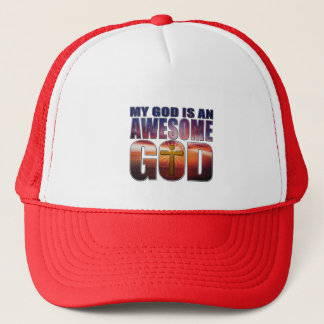 My God is an AWESOME GOD Trucker Hat