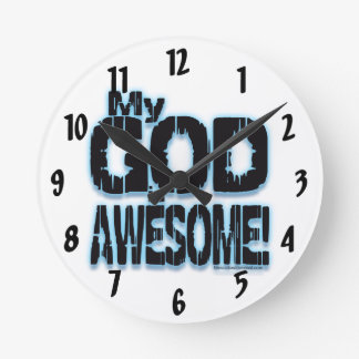 My GOD is AWESOME! Round Wallclocks