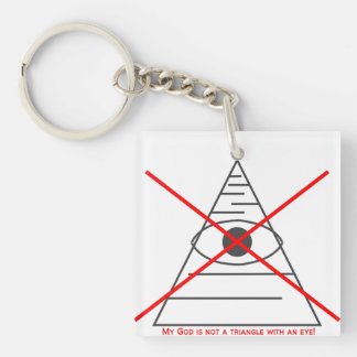 My God is not a triangle with an eye. Single-Sided Square Acrylic Keychain