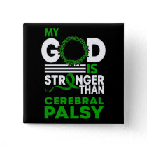 My God Is Stronger Than Cerebral Palsy Awareness Button