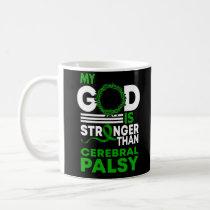 My God Is Stronger Than Cerebral Palsy Awareness Coffee Mug