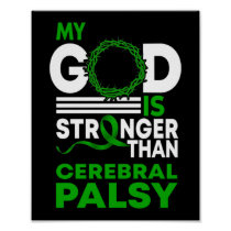 My God Is Stronger Than Cerebral Palsy Awareness Poster