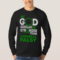 My God Is Stronger Than Cerebral Palsy Awareness T-Shirt