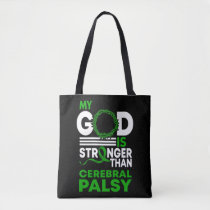 My God Is Stronger Than Cerebral Palsy Awareness Tote Bag