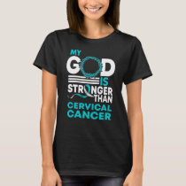 My God Is Stronger Than Cervical Cancer Awareness T-Shirt
