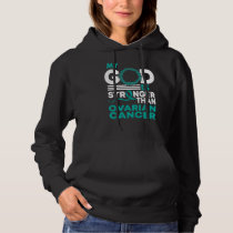 My God Is Stronger Than Ovarian Cancer Awareness Hoodie
