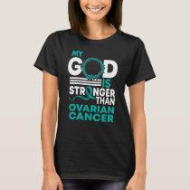 My God Is Stronger Than Ovarian Cancer Awareness T-Shirt