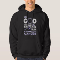 My God Is Stronger Than Stomach Cancer Awareness Hoodie