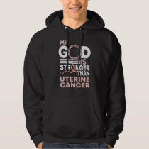 My God Is Stronger Than Uterine Cancer Awareness Hoodie