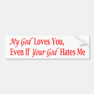 My God Loves You Bumper Sticker