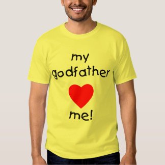 My Godfather Loves Me Tee Shirt
