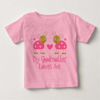My Godmother Loves Me Baby T-Shirt