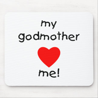 My Godmother Loves Me Mouse Pad