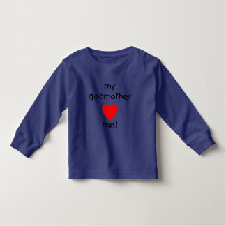 My Godmother Loves Me Toddler T-shirt