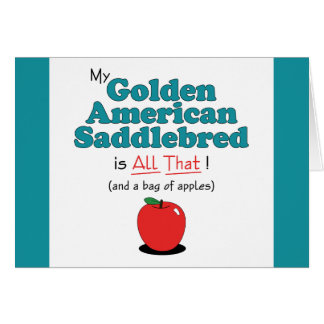 My Golden American Saddlebred is All That! Card