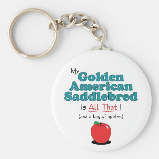 My Golden American Saddlebred is All That! Keychain