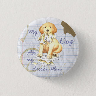 My Golden Ate My Lesson Plan Pinback Button