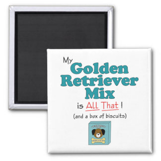 My Golden Retriever Mix is All That! Magnets