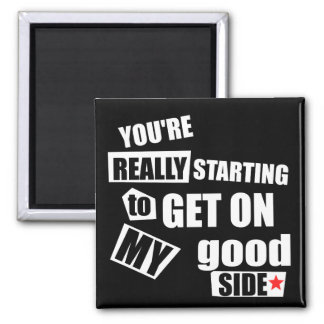My Good Side 2 Inch Square Magnet