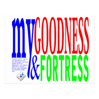 my Goodness and my Fortress Postcard