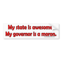 My governor is a moron. bumper sticker