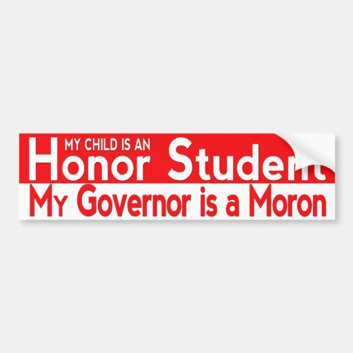 My Governor is a Moron Car Bumper Sticker