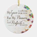 My Grace is Sufficient For You Ceramic Ornament