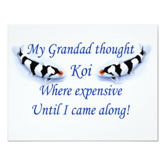 My Grandad thought Koi where expensive............ Card
