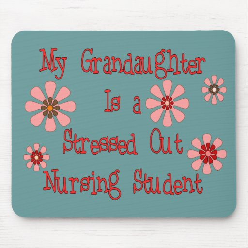 My grandaughter stressed out nursing student mouse pad