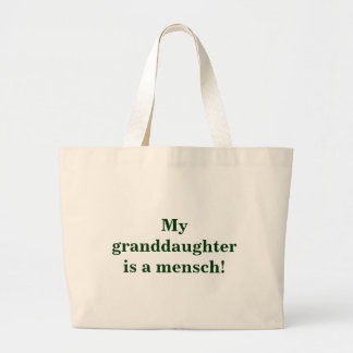 My granddaughter is a mensch! tote bags