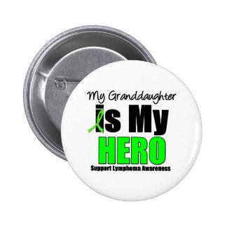 My Granddaughter is My Hero Pins