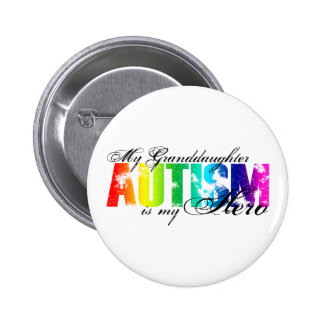 My Granddaughter My Hero - Autism Buttons
